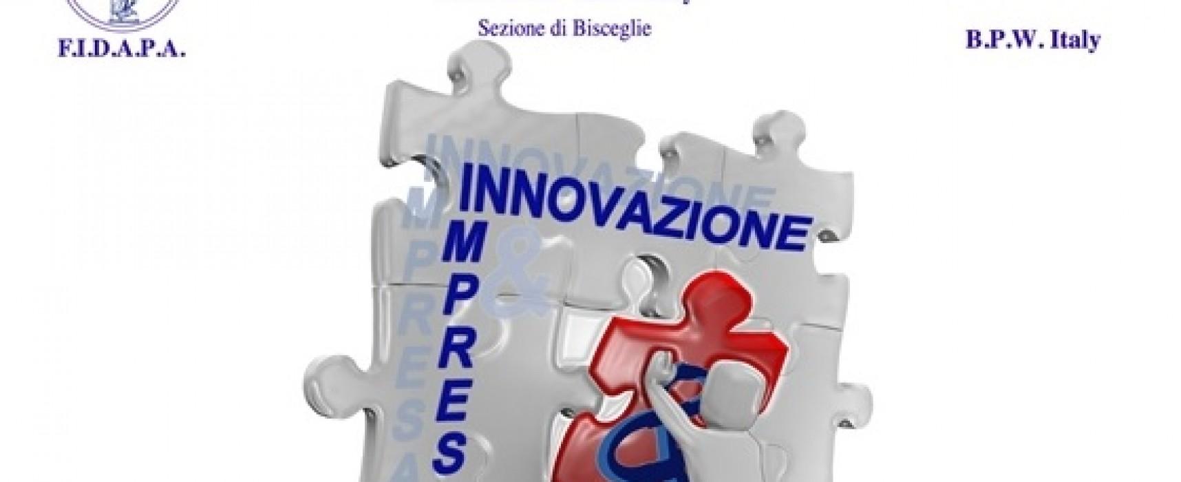 """""""Innovazione & Impresa"""" a cura della FIdapa di Bisceglie"""