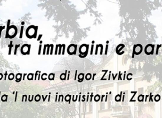 """Oggi la mostra """"Serbia, tra immagini e parole"""", si rinnova il gemellaggio culturale con Sremski Karlovci"""