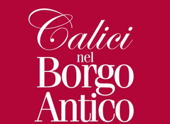"""Musica, teatro e visite ai musei nell'edizione 2014 di """"Calici nel Borgo Antico"""""""