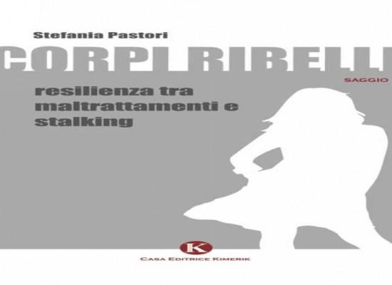 """""""Corpi Ribelli"""", il libro di Stefania Pastori contro la violenza sulle donne sarà presentato a Bisceglie"""