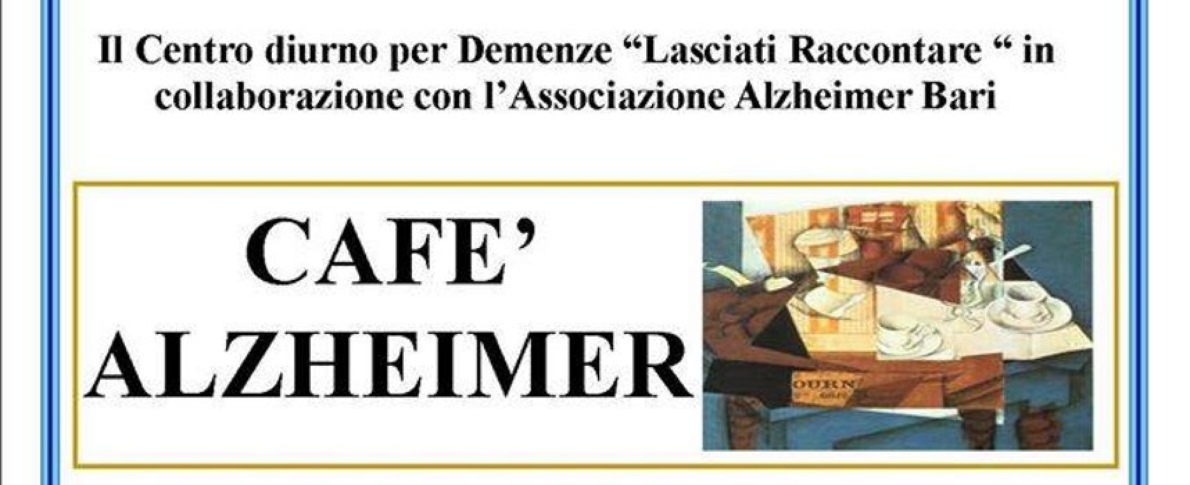 """Torna """"Caffè Alzheimer"""" a cura del Centro Diurno Alzheimer """"Lasciati Raccontare"""""""