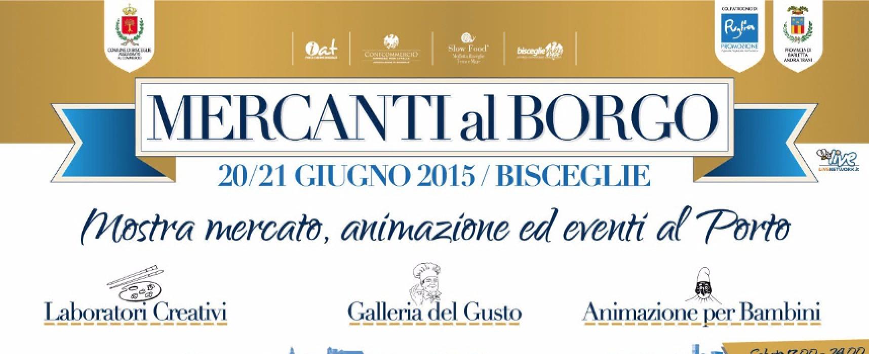 """""""Mercanti al Borgo"""", animazione ed eventi nel centro storico e al porto il 20 e 21 giugno"""