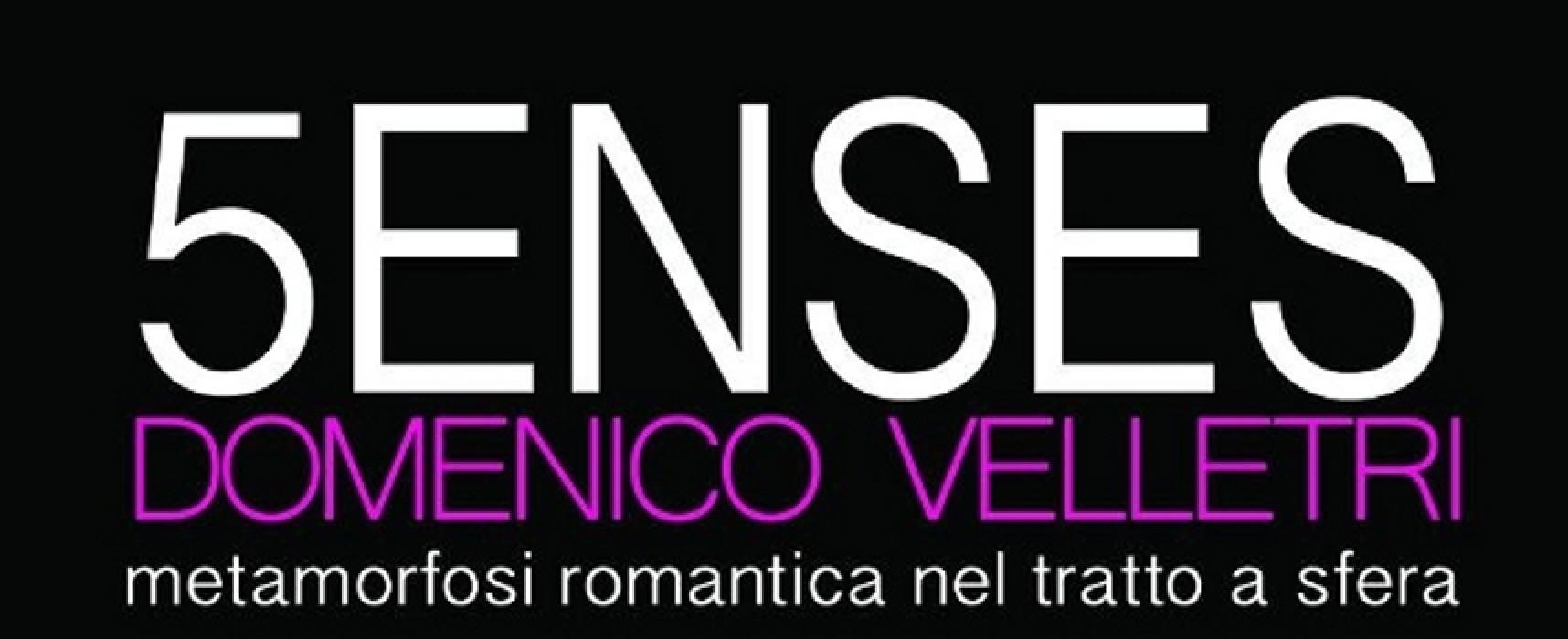 """""""5enses"""", la mostra d'arte contemporanea di Domenico Velletri a Palazzo Tupputi"""