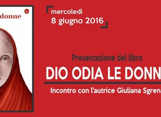 """Open Source, Giuliana Sgrena presenta domani il suo libro """"Dio odia le donne"""""""