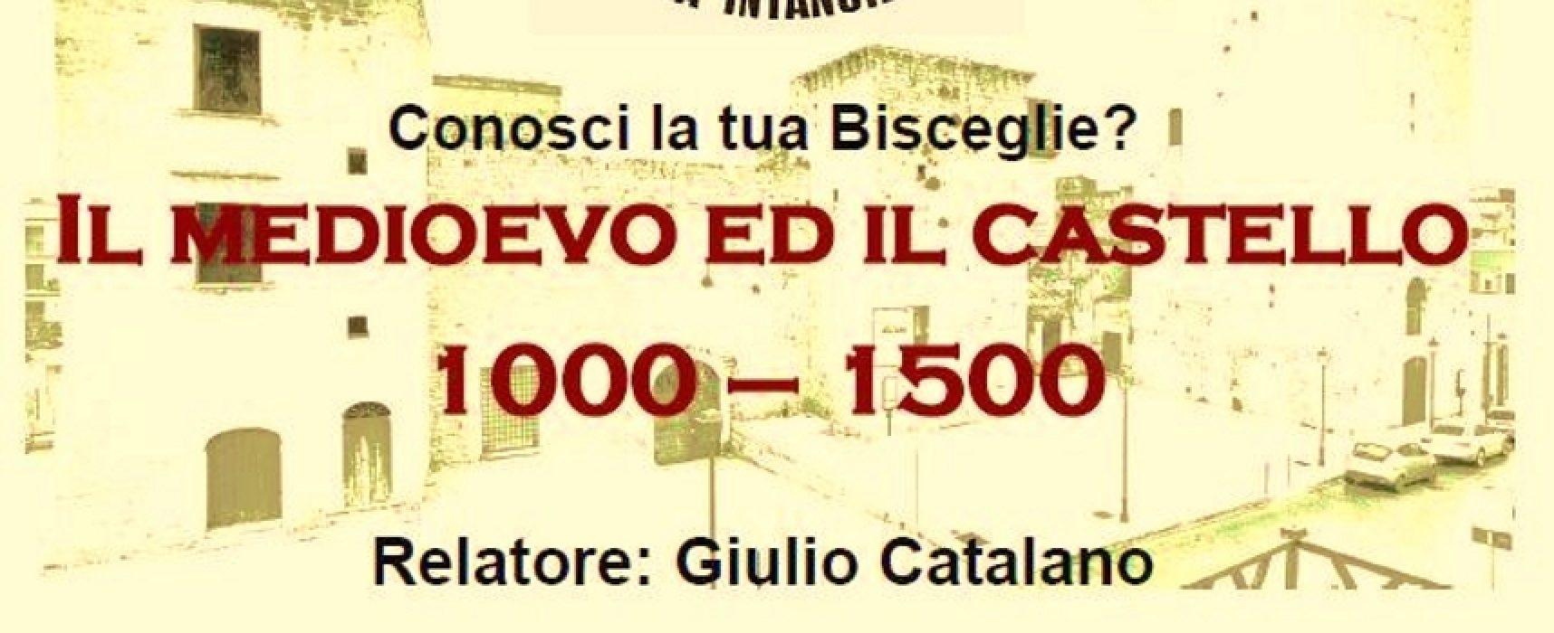 """Stasera incontro-dibattito, """"Conosci la tua città? Il medioevo ed il castello 1000-1500"""""""