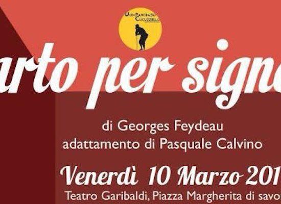 """In scena domani al Teatro Garibaldi il """"Sarto per signora"""" della Compagnia Don Pancrazio Cucuzziello"""