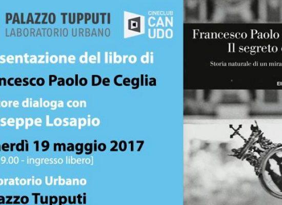 TupputIncontri: il segreto di San Gennaro raccontato nel libro di Francesco Paolo De Ceglia