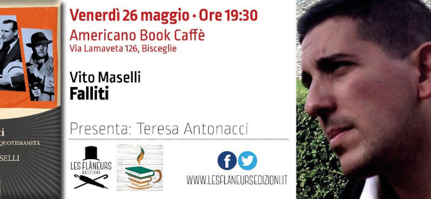 """Lo scrittore barese Vito Maselli oggi a Bisceglie per la presentazione del suo """"Falliti"""""""