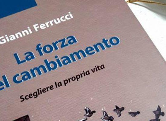 """""""La forza del cambiamento"""", presentazione del libro del dottor Gianni Ferrucci"""