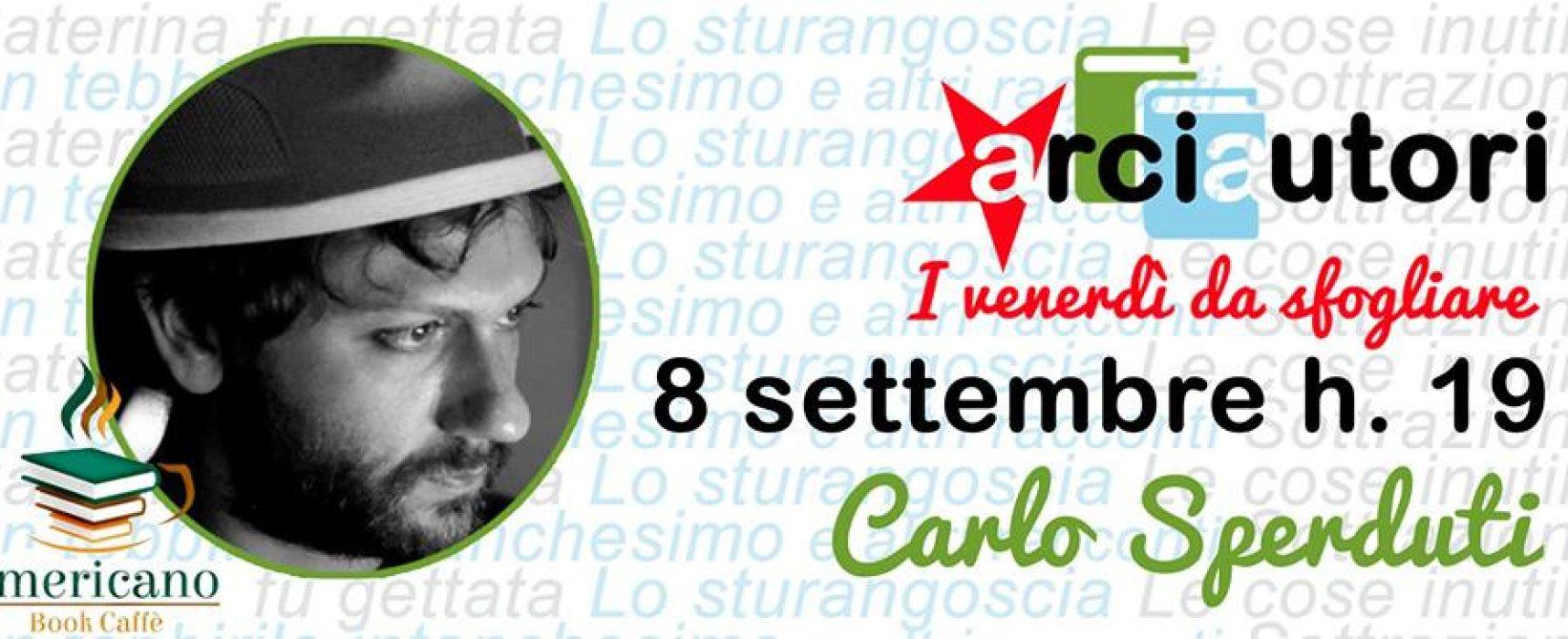 """Quarto appuntamento con """"ArciAutori, i venerdì da sfogliare"""", ospite Carlo Sperduti"""