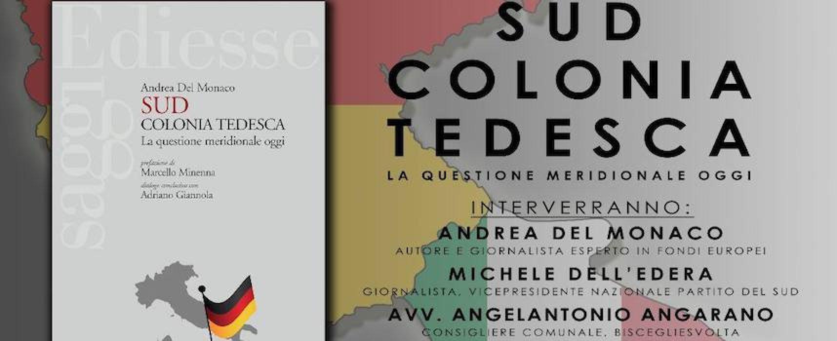 """""""Sud colonia tedesca"""", domani la presentazione del libro del giornalista Andrea del Monaco"""