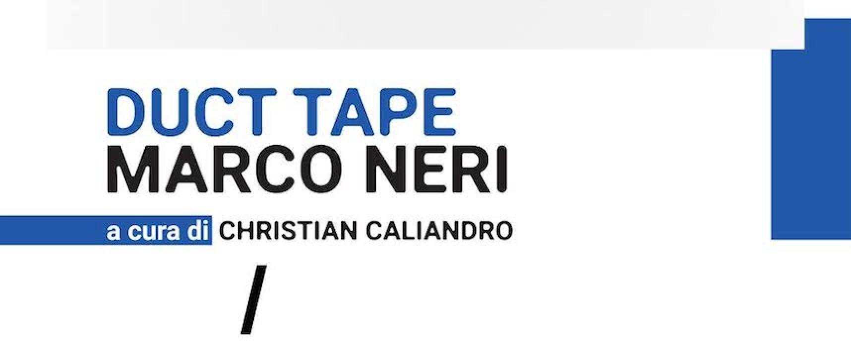 Avvistamenti XVI, oggi l'inaugurazione della mostra Duct Tape di Marco Neri