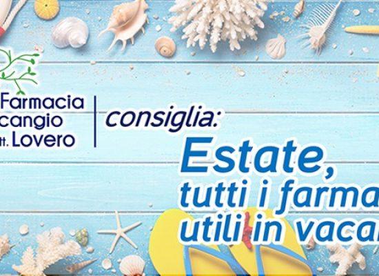 Farmacia Malcangio consiglia: estate, tutti i farmaci utili in vacanza