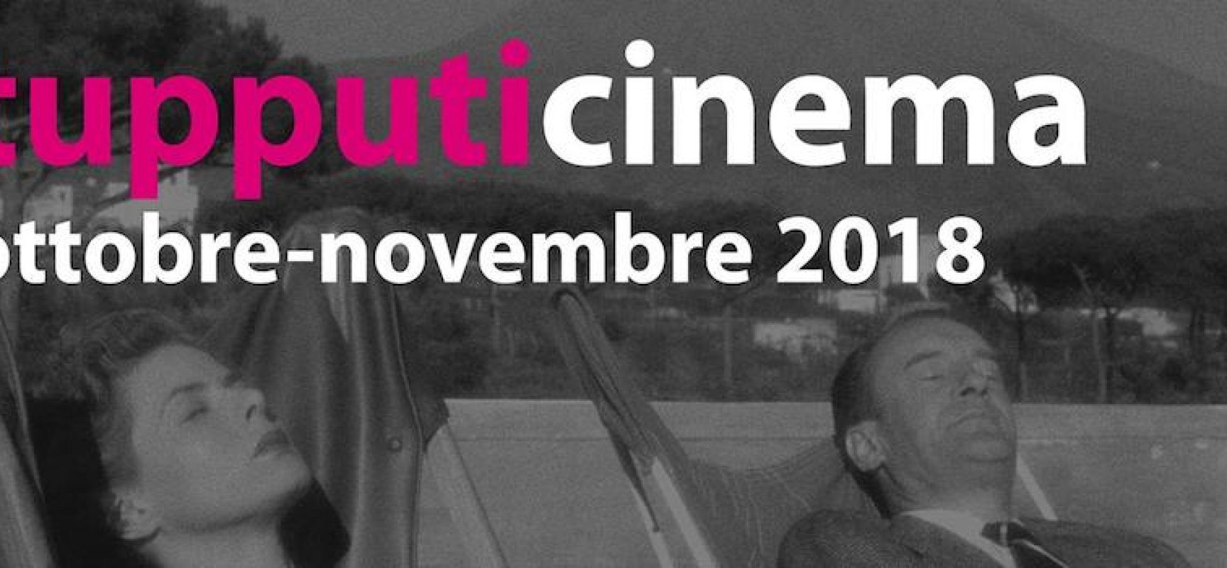 Ricomincia la rassegna Tupputi Cinema: i film di ottobre e novembre