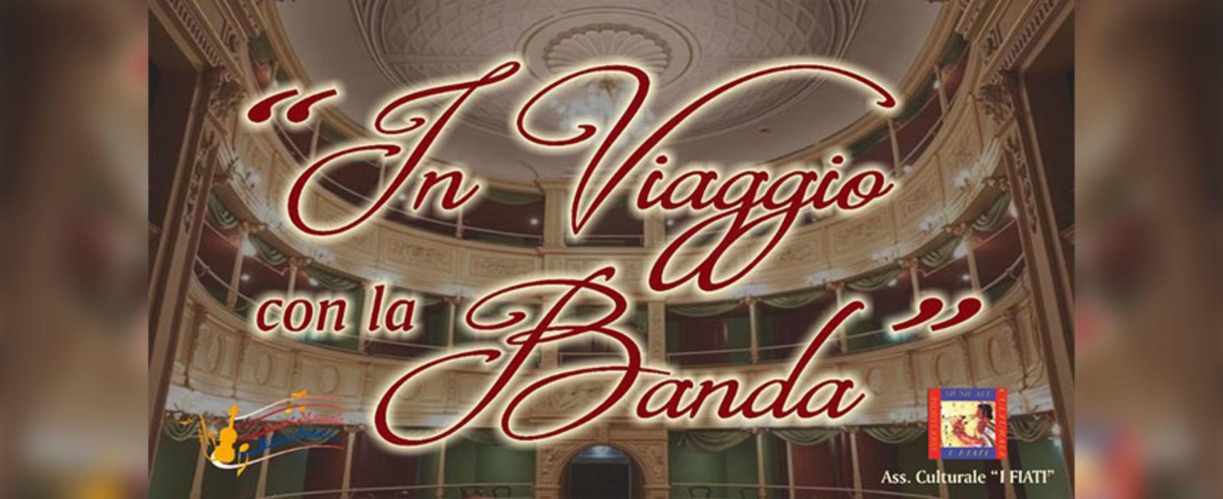 """Musica protagonista durante le feste con """"In viaggio con la Banda"""" / PROGRAMMA"""