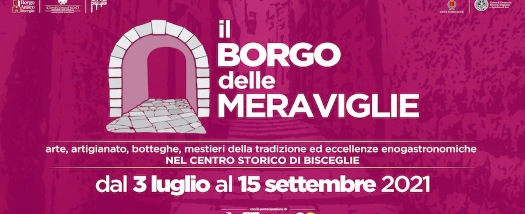 """Torna il """"Borgo delle Meraviglie"""": aperte le candidature per i locali nel centro storico"""